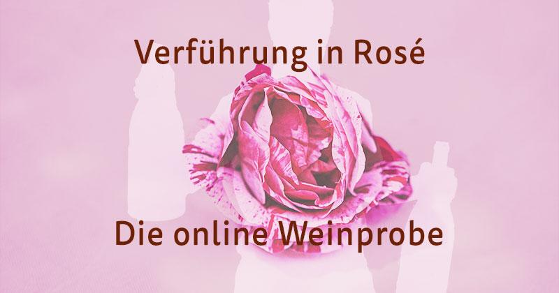 Online Weinprobe #Verführung in Rosé auf Facebook und Youtube